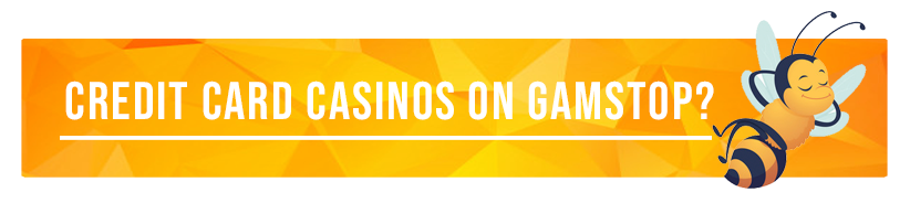 Are Credit Card Casinos not on Gamstop?