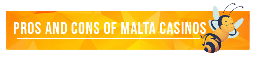 pros and cons of malta casinos