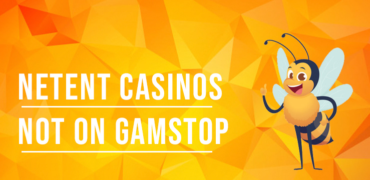 Best NetEnt Casinos not on Gamstop