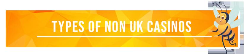 Types of Non UK Licensed Casinos