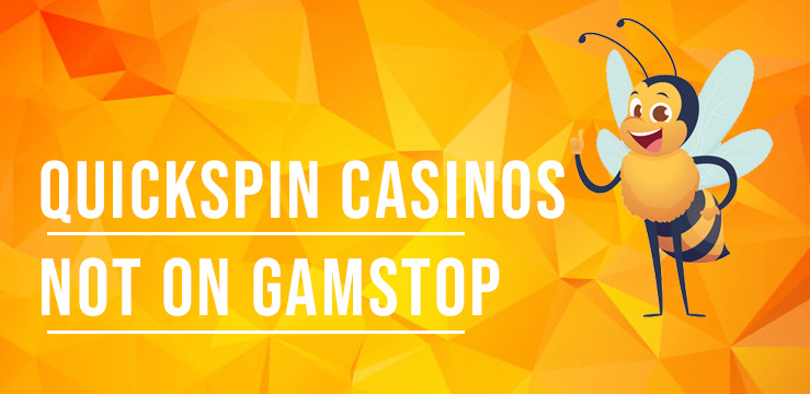 Best Quickspin Casinos not on Gamstop